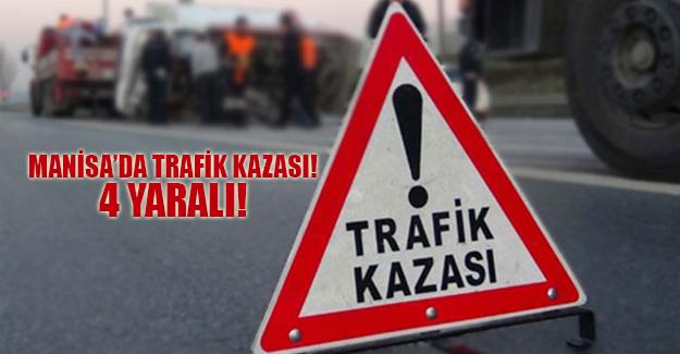 MANİSA'DA TRAFİK KAZASI!
