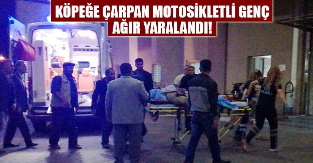 MOTOSİKLETLİ GENÇ KAZADA AĞIR YARALANDI!