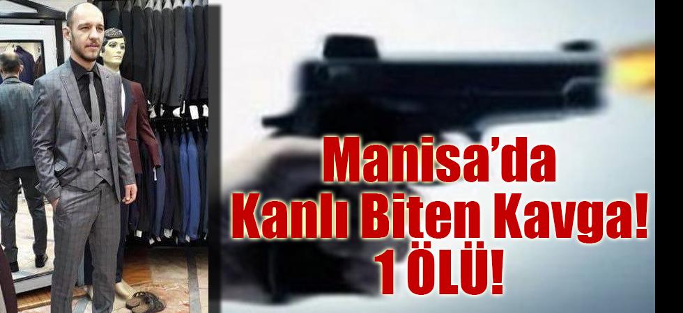 Manisa'da Kanlı Biten Kavga! 1 ÖLÜ!