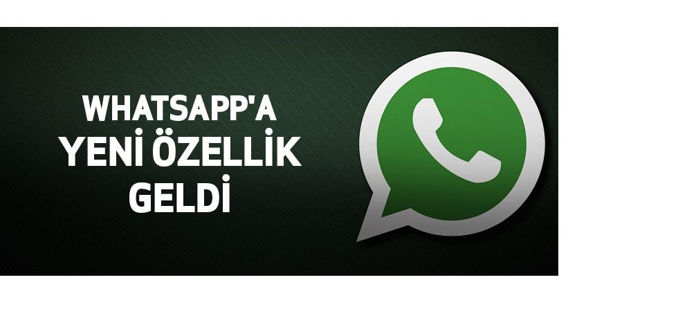 WHATSAPP'A YENİ ÖZELLİK!