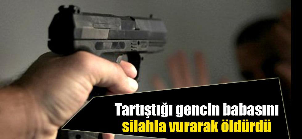 Tartıştığı gencin babasını silahla vurarak öldürdü