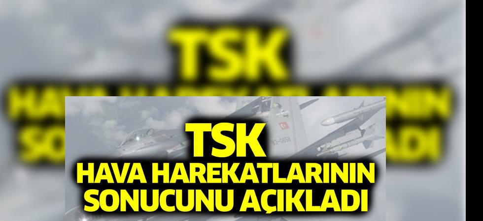TSK hava harekatlarının sonucunu açıkladı