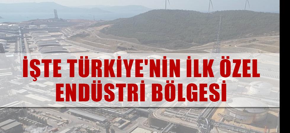 İşte Türkiye'nin ilk özel endüstri bölgesi