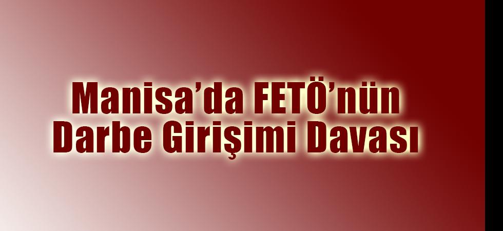 Manisa'da FETÖ'nün Darbe Girişimi Davası