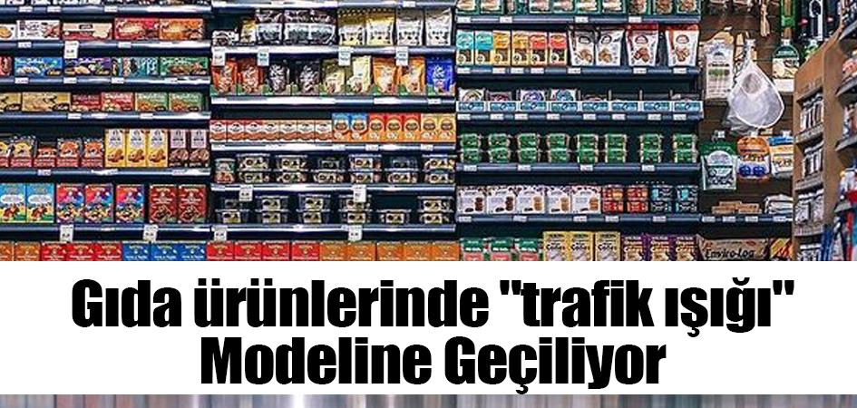 """Gıda ürünlerinde """"trafik ışığı"""" modeline geçiliyor"""