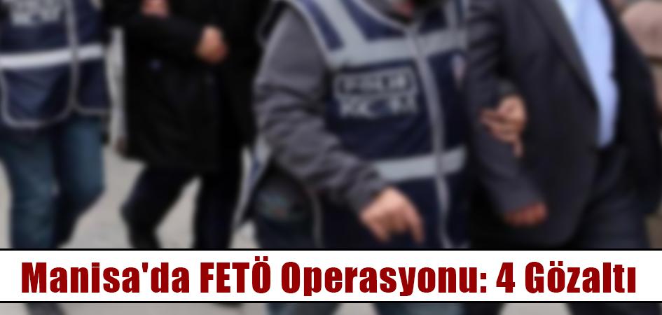 Manisa'da FETÖ operasyonu: 4 gözaltı