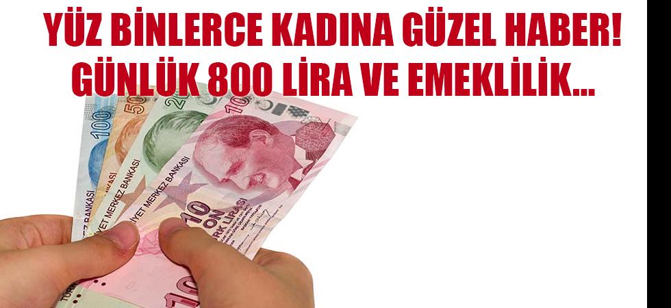 Yüz binlerce kadına güzel haber! Günlük 800 lira ve emeklilik…