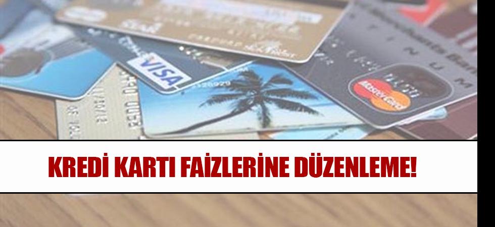 Kredi kartı faizlerine düzenleme