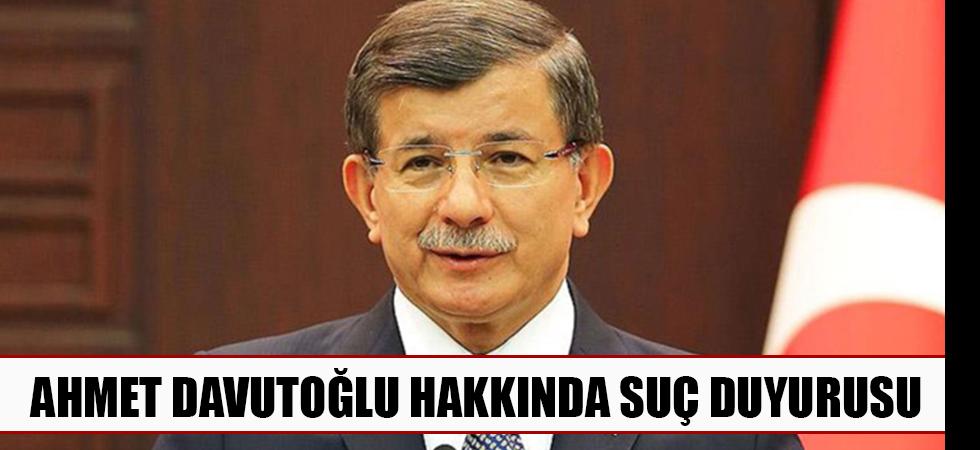 Ahmet Davutoğlu hakkında suç duyurusu