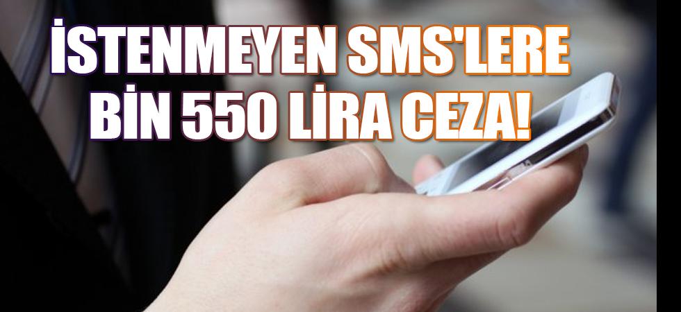 İstenmeyen SMS'lere bin 550 lira ceza!