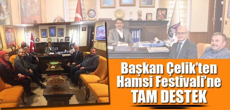 Başkan Çelik'ten Hamsi Festivali'ne Tam Destek