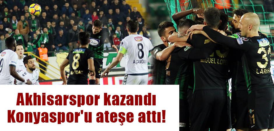Akhisarspor kazandı Konyaspor'u ateşe attı!