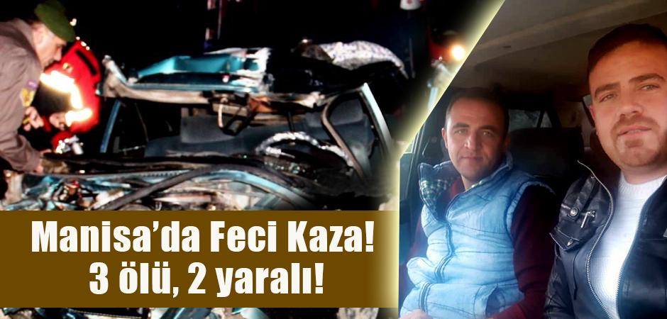 Manisa'da Feci Kaza!  3 ölü, 2 yaralı!