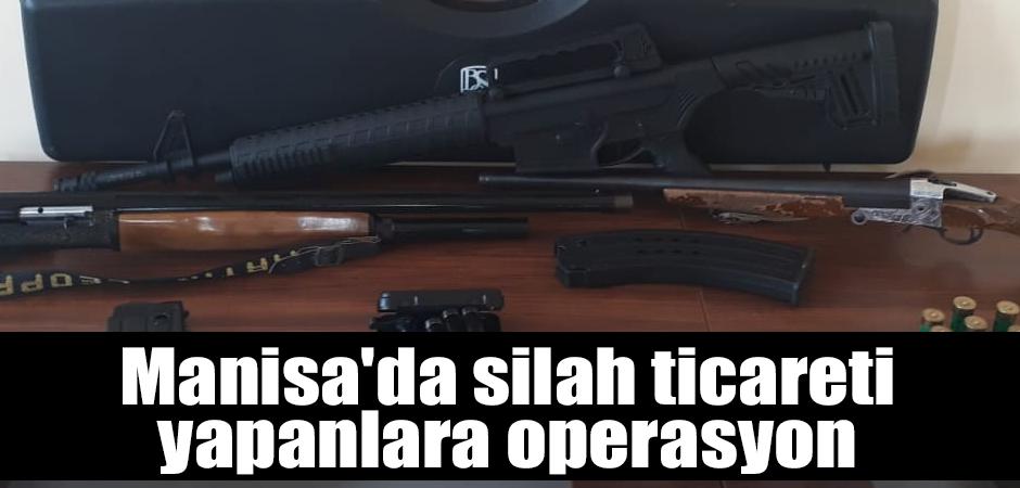 Manisa'da silah ticareti yapanlara operasyon