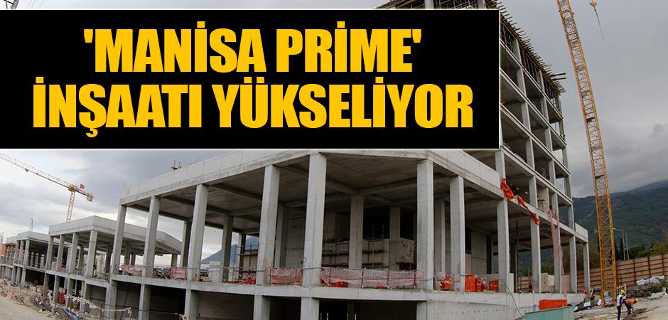 'Manisa Prime' inşaatı yükseliyor