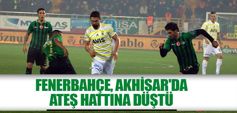 Fenerbahçe, Akhisar'da ateş hattına düştü