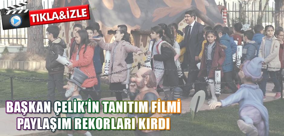 BAŞKAN ÇELİK'İN TANITIM FİLMİ PAYLAŞIM REKORLARI KIRDI