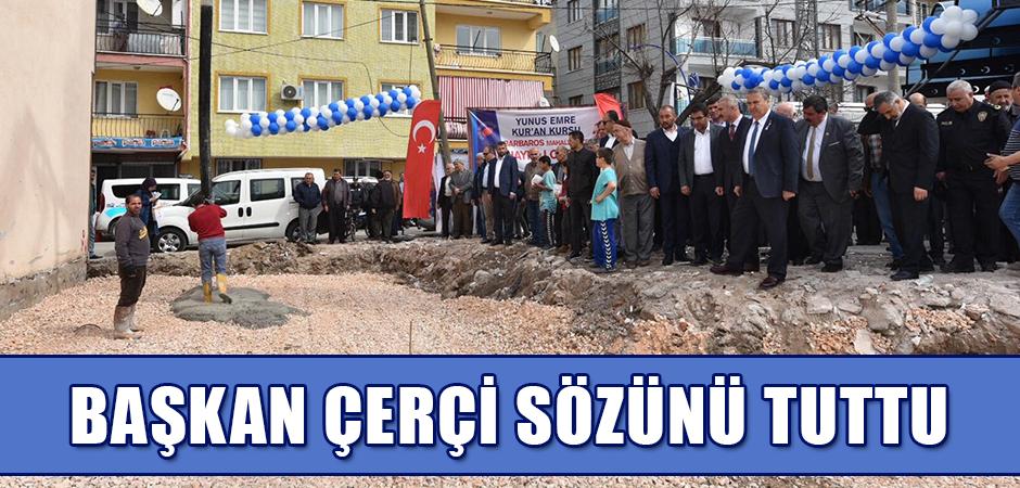 Başkan Çerçi sözünü tuttu