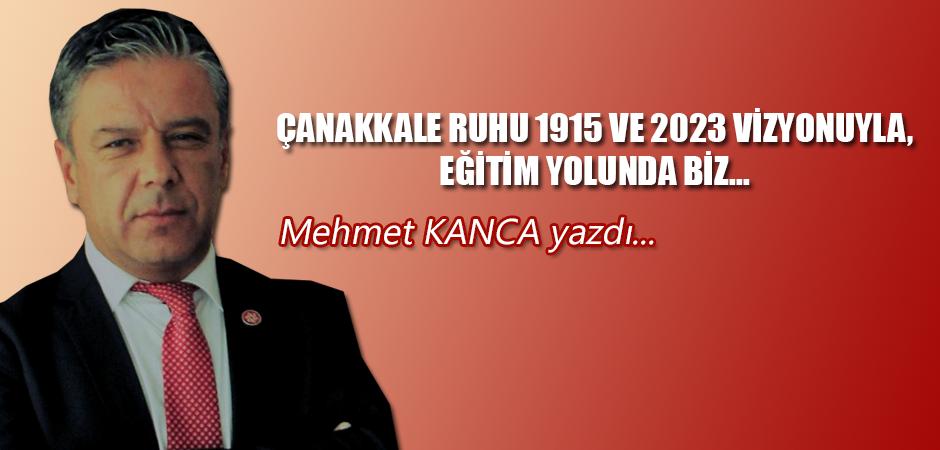 ÇANAKKALE RUHU 1915 ve 2023 VİZYONUYLA, EĞİTİM YOLUNDA BİZ...