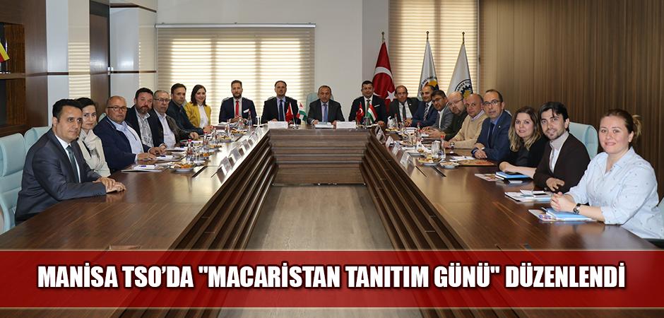 """Manisa TSO'da """"Macaristan Tanıtım Günü"""" düzenlendi"""