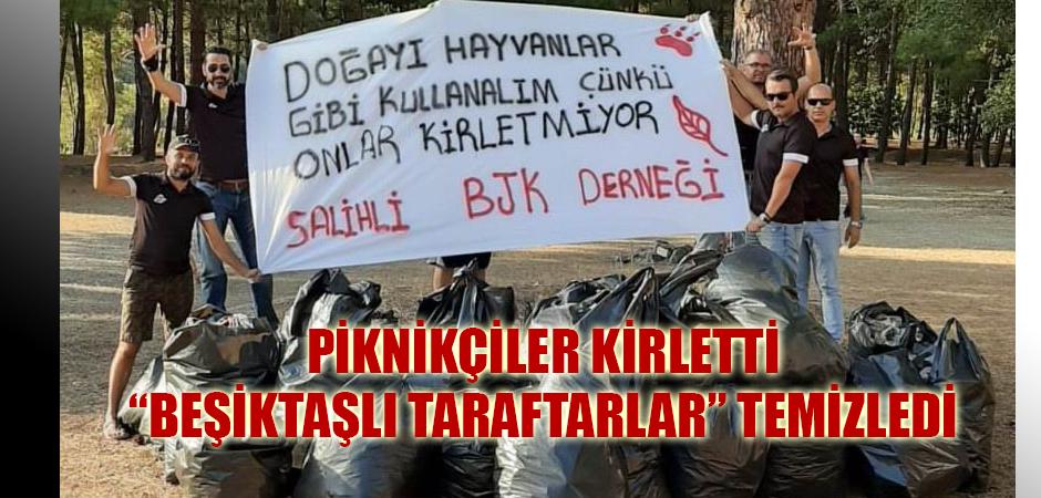 """Piknikçiler kirletti """"Beşiktaşlı taraftarlar"""" temizledi"""