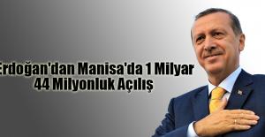 Erdoğan'dan Manisa'da 1 milyar 44 milyonluk açılış