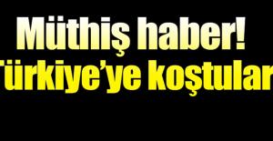 Müthiş Haber! Türkiye'ye Koştular