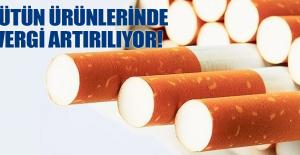 Tütün ürünlerinde vergi artırılıyor!