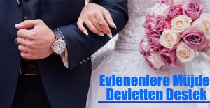 Evlenenlere Müjde! Devletten Destek