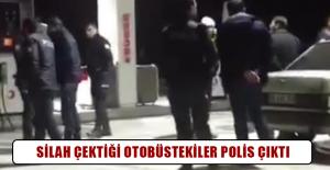 Silah çektiği otobüstekiler polis çıktı
