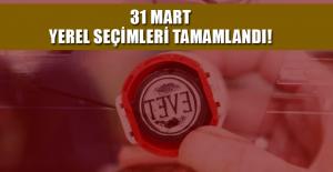 31 Mart yerel seçimleri tamamlandı!