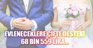 Evleneceklere çifte destek! 68 bin 559 lira...
