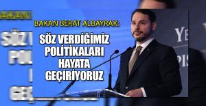 Bakan Albayrak: Söz verdiğimiz politikaları...