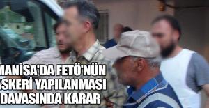 Manisa'da FETÖ'nün askeri yapılanması davasında karar