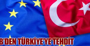 AB'den Türkiye'ye tehdit
