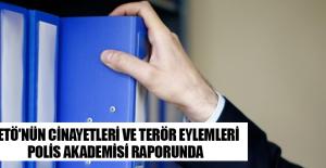 FETÖ'nün cinayetleri ve terör eylemleri Polis Akademisi raporunda