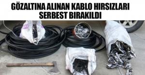 Gözaltına alınan kablo hırsızları serbest bırakıldı