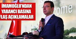İmamoğlu'ndan yabancı basına flaş açıklamalar
