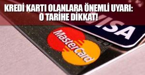 Kredi kartı olanlara önemli uyarı: O tarihe dikkat!