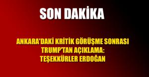 Ankara'daki kritik görüşme sonrası Trump'tan açıklama: Teşekkürler Erdoğan