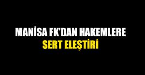 Manisa FK'dan hakemlere sert eleştiri