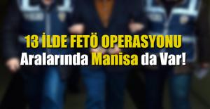 13 İlde FETÖ Operasyonu!