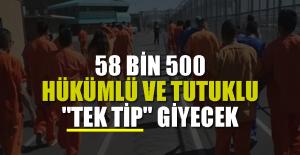 """58 bin 500 hükümlü ve tutuklu """"tek tip"""" giyecek"""