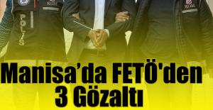 Manisa'da FETÖ'den 3 Gözaltı