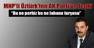 MHP'li Öztürk'ten AK Parti'ye Tepki