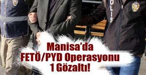 Manisa'da FETÖ/PYD Operasyonu 1 Gözaltı!