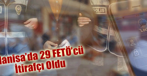 Manisa'da 29 FETÖ'cü İtirafçı Oldu