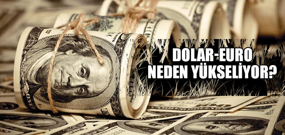 Dolar-Euro neden yükseliyor?