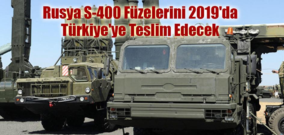 Rusya S-400 Füzelerini 2019'da Türkiye'ye Teslim Edecek