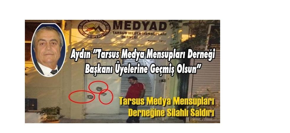 """""""Tarsus Medya Mensupları Derneği Başkanı Üyelerine Geçmiş Olsun"""""""